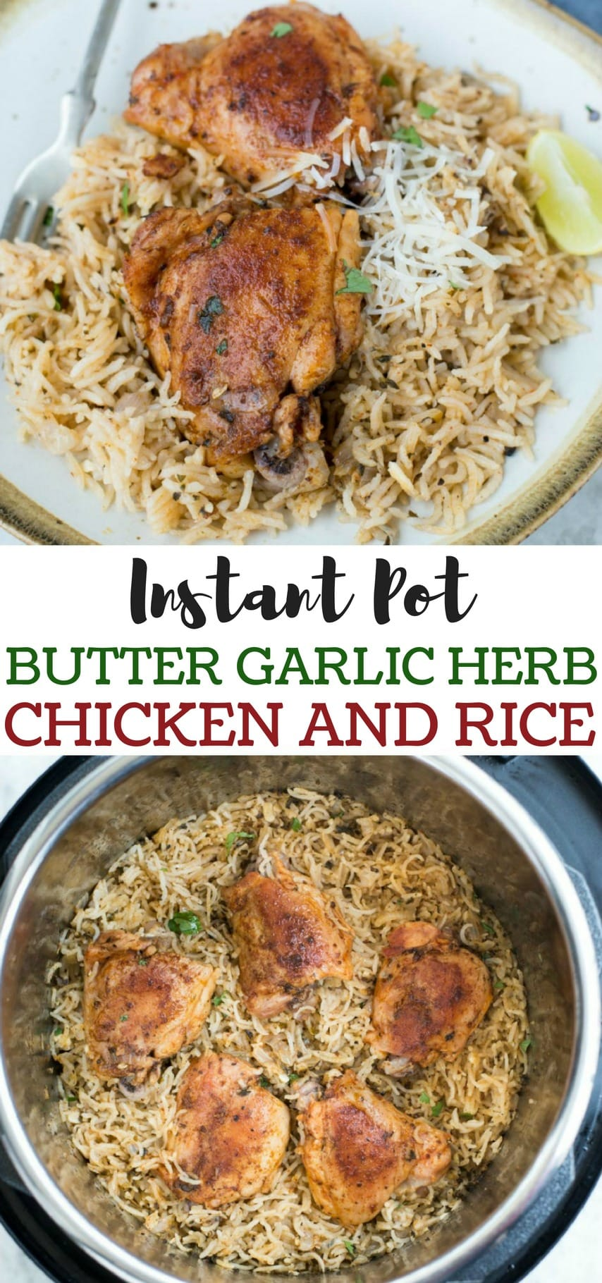 Garlic Herb Chicken and Rice made in the InstantPot have fluffy buttery rice and Juicy Chicken thighs. This Instant Pot Garlic Herb Chicken and Rice is a wholesome dinner that entire family will love.